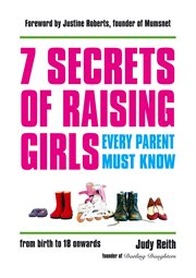 7 Secrets of Raising Girls Every Parent Must Know