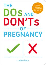 The Dos and Don'ts of Pregnancy