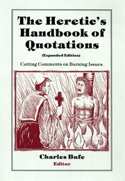 The heretic's handbook of quotations cover image