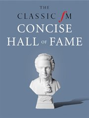 The Classic FM concise hall of fame cover image