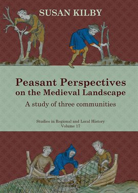 Cover image for Peasant Perspectives on the Medieval Landscape