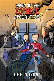 Dawn of the zombie apocalypse cover image