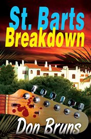 St. Barts Breakdown : a Mick Sever Mystery cover image