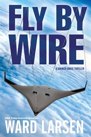 Fly by wire : a novel cover image