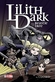 Lilith Dark and the beastie tree. Volume 1 cover image