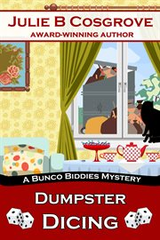 Dumpster dicing : a Bunco Biddies mystery cover image