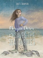 Morgan Otter saves the sea turtles cover image