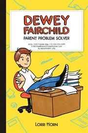 Dewey Fairchild, Parent Problem Solver cover image