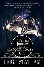 The perilous journey of the much-too-spontaneous girl cover image