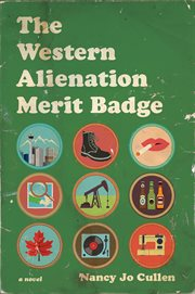 The Western Alienation Merit Badge : a novel cover image