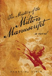 The mystery of the Milton manuscript: a novel cover image