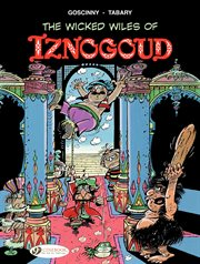 The wicked wiles of Iznogoud. Volume 1: THE WICKED WILES OF cover image