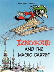 Iznogoud and the magic carpet. Volume 6: IZNOGOUD AND THE MAG cover image