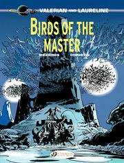Valerian and Laureline. Volume 5, Birds of the master cover image