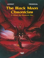 The black moon chronicles. Volume 4, When the serpents hiss cover image
