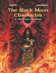 The black moon chronicles. Volume 9, The songs of negation cover image