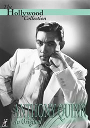 Anthony Quinn, An Original