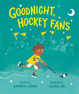 Goodnight, Hockey Fans by Andrew Larsen, book cover
