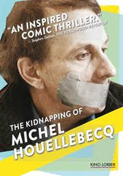 The Kidnapping of Michel Houellebecq =: L'enlèvement de Michel Houellebecq cover image