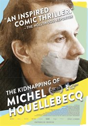 The Kidnapping of Michel Houellebecq = : L'enl̈vement de Michel Houellebecq cover image