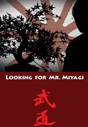 Looking for Mr. Miyagi cover image