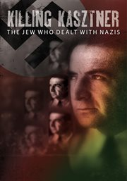Killing Kasztner : the trials and the assassination of Israel Kasztner cover image