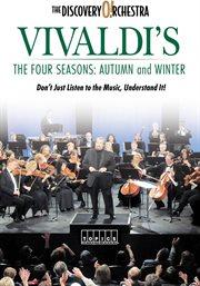 Vivaldi's Four Seasons: Autumn and Winter