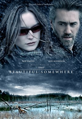 That Beautiful Somewhere / Roy Dupuis