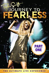 Taylor Swift: Journey To Fearless / Taylor Swift