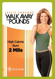 Gaiam: Walk Away the Pounds: High Calorie Burn - 2 Mile /