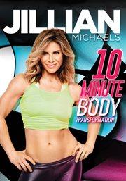 Jillian Michaels: 10 Minute Total Body Transformation - Season 1