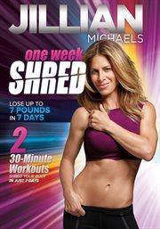 Jillian Michaels: One Week Shred / Jillian Michaels