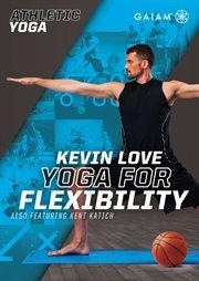 Gaiam: Athletic Yoga, Yoga for Flexibility W/kevin Love