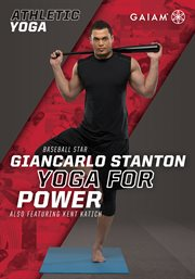 Athletic Yoga, Yoga for Conditioning With Giancarlo Stanton