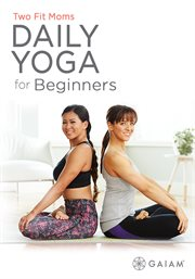 Two Fit Moms: Daily Yoga for Beginners