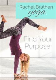 Gaiam: Rachel Brathen Yoga- Find Your Purpose - Season 1 / Rachel Brathen