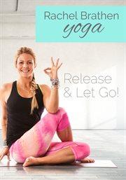 Gaiam: Rachel Brathen Yoga- Release & Let Go! - Season 1 / Rachel Brathen