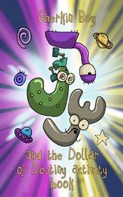 Gherkin Boy: and the Dollar of Destiny Activity Book