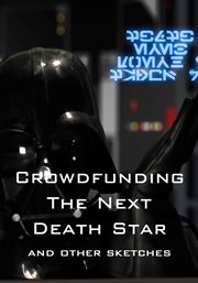 Darth Vader Crowd Sourcing the Death Star and Other Sketches