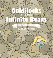Goldilocks And The Infinite Bears