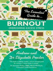 The Essential Guide to Burnout