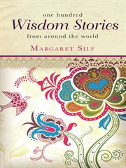 One Hundred Wisdom Stories From Around The World