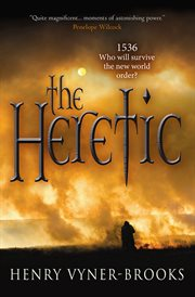 The heretic: 1536 : who will survive the new world order? cover image