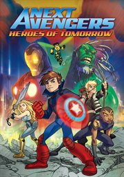 Next avengers. Heroes of tomorrow cover image
