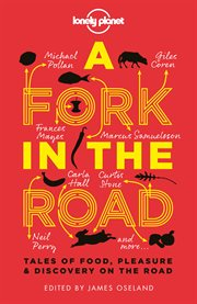 A fork in the road: tales of food, pleasure & discovery on the road cover image