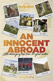 An innocent abroad: life-changing trips from 35 great writers cover image