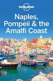 Naples, Pompeii & the Amalfi Coast Travel Guide