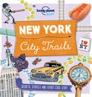 New York City trails : secrets, stories and other cool stuff cover image