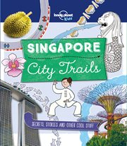 City Trails : Singapore : secrets, stories and other cool stuff cover image