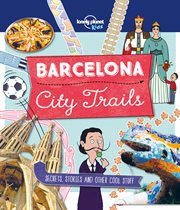 City Trails : Barcelona : secrets, stories and other cool stuff cover image